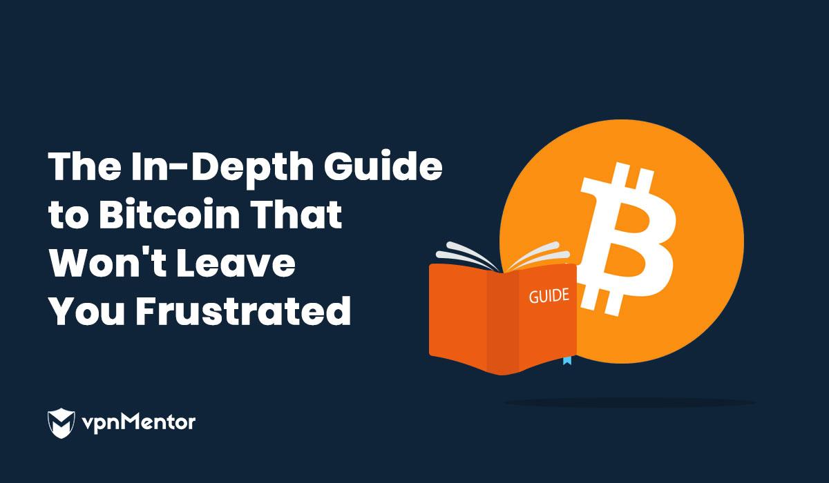 bc6574026 Den dybdegående guide til Bitcoin, som ikke vil frustrere dig