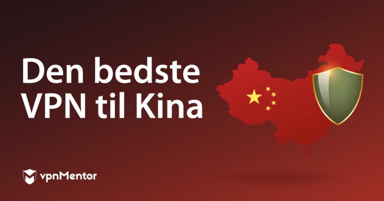 Den bedste VPN til Kina