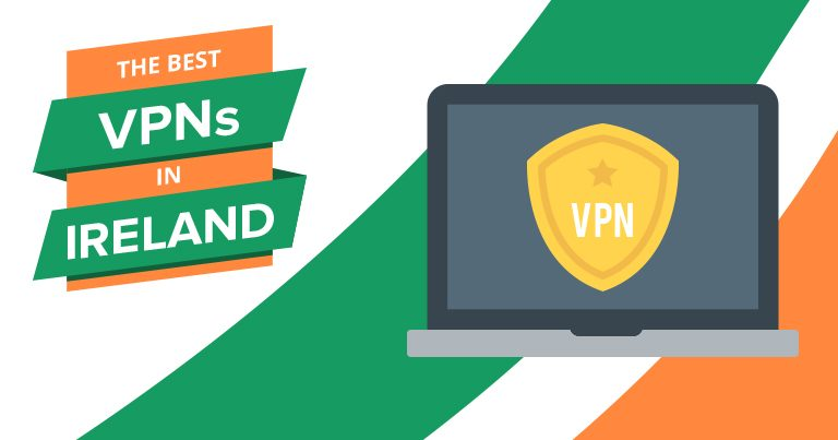 The Best VPNs for Ireland