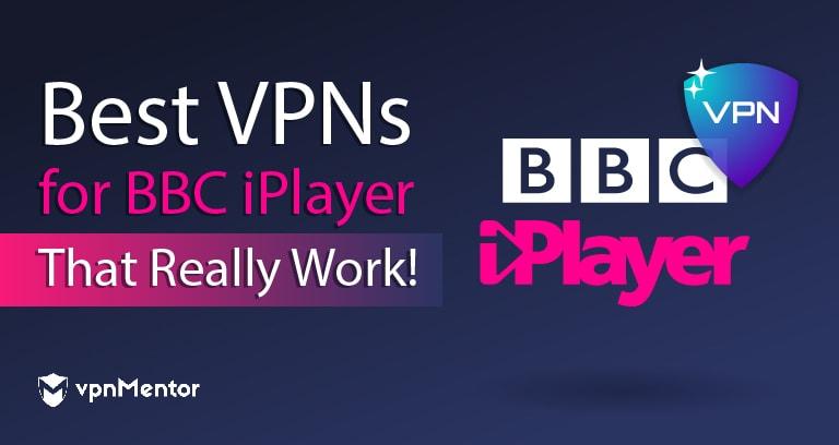 best vpns for bbc iplayer